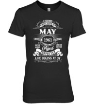 Legends Were Born In May 1961 57th Birthday Gift Shirt - $19.99+