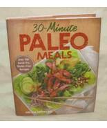 30 Minute Paleo Meals 100 Gluten Free Recipes Cook Book Melissa Petitto ... - $28.95