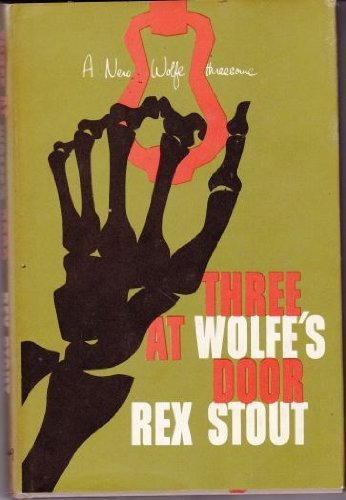 Three at Wolfe's Door [Jun 01, 1960] Stout, Rex