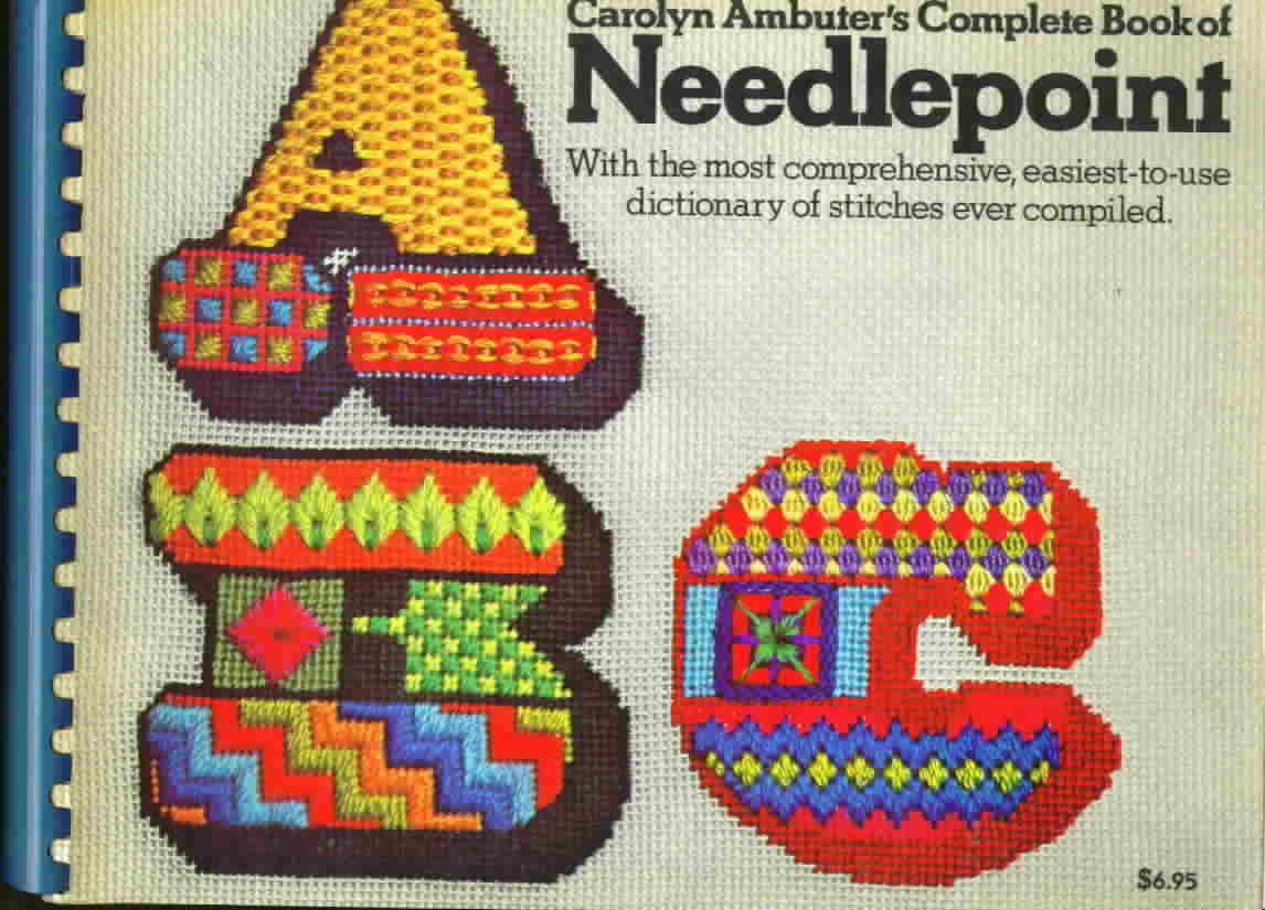 Carolyn ambuter s complete book of needlepoint