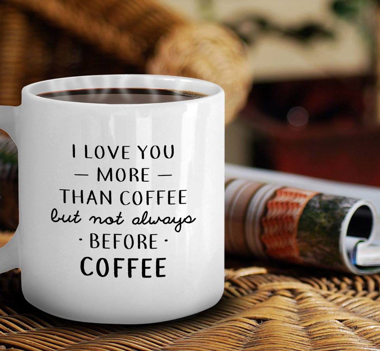 I Love You More Than Coffee: I Love You More Than Coffee But Not Always