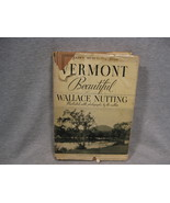 Vermont Beautiful by Wallace Nutting HC/DJ - $7.99