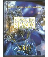Better Homes and Gardens, Celebrate the Season 2000, Hardcover Book,1st ... - $7.00