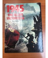 1945 the Allies Victorious by Burns Ross Book Hard Cover Military WWII WW 2 - $21.99