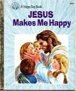 Jesus Makes Me Happy (Happy Day Books) [Jul 01, 1990] Hayes, Wanda and H... - $44.11