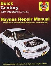 Buick Century, 1997 Thru 2005 (Haynes Repair Manuals) [Paperback] Haynes - $14.99