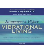 Attunement to Higher Vibrational Living by Sonia Choquette (2005-10-01) ... - $54.00