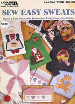 Leisure Arts 1130 SEW EASY SWEATS Quick & Easy Decorations for Sweats - $4.99