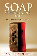 Soap Making Recipes Book 2: Melt and Pour Soap Recipes [Paperback] Pierc... - $30.69