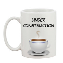 Rude Adult Funny Joke Humor Gift Under Construction 10oz Mug  - $8.93