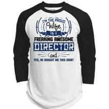 I'm The Proud Wife Of A Freaking Awesome Director T Shirt, Being A Director T Sh - $34.99+