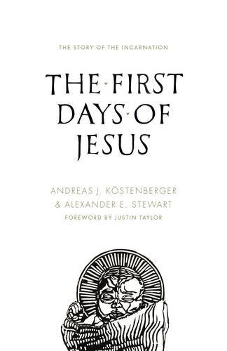 Primary image for The First Days of Jesus: The Story of the Incarnation [Paperback] Andreas J. Kös