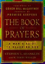 The Book of Prayers: A Man's Guide to Reaching God Shanklin, Stephen L.;... - $9.33