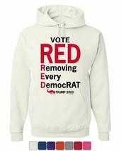 Vote Red Removing Every DemocRAT Hoodie MAGA Donald Trump 2020 Sweatshirt - $27.85+