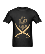 Funny T-Shirts Shiver Me Timbers Matey ( Pirate Edition ) - $23.50