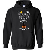 Will Trade My Sister For Candy Blend Hoodie - $35.99+