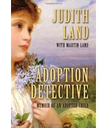 Adoption Detective: Memoir of an Adopted Child [Paperback] by Land, Judi... - $15.00