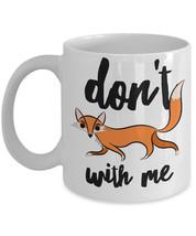"Funny Fox Mug ""Don't Fox With Me Coffee Mug"" Great Fox Pun Mug Makes A Good Fox  - $14.95"