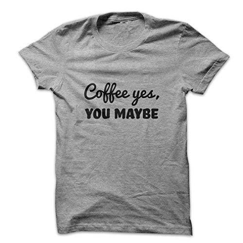 Mad Over Shirts Coffee Yes, You Maybe Men's XL Grey T Shirt