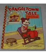 Old Vintage Children's Bonnie Book Tangletown Tale - $9.95