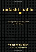 Unfashionable: Making a Difference in the World by Being Different Tulli... - $10.77