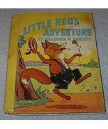 Old Children's Book Little Red's Adventure Thornton Burgess  - $20.00
