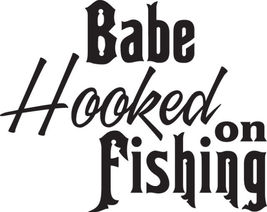 Fish Decal #Fh1/135 Babe Hooked On Fishing Girl Bass Trout Salmon Car Truck Auto - $11.00