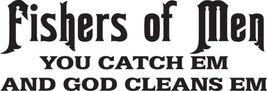 Fish Decal #Fh1/51 Fishers Men God Catch Clean Pole Reel Car Truck Auto Suv Van - $12.50