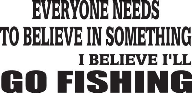 FISH DECAL #FH1/67 EVERYBODY BELIEVE IN SOMETHING BASS WALLEYE POLE REEL CAR SUV