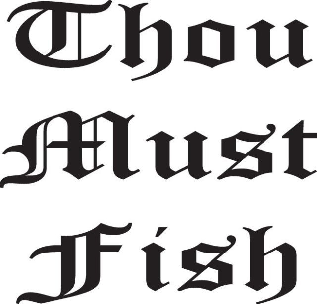 FISH DECAL #FH1/96 THOU MUST FISH TROUT CATFISH BASS ROD REEL CAR TRUCK AUTO SUV