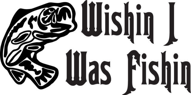 FISH DECAL #FH2/135 WISH FISHIN BASS MOUTH ROD REEL POLE LURE CAR TRUCK AUTO SUV