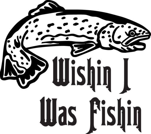 FISH DECAL #FH2/136 WISHIN FISHIN BAIT TROUT LURE ROD REEL POLE CAR TRUCK AUTO