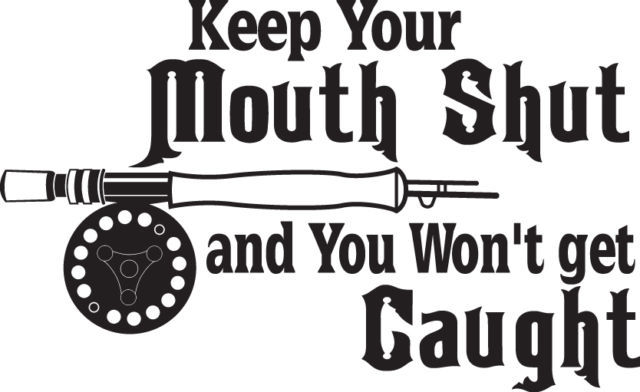 FISH DECAL #FH2/193 KEEP YOUR MOUTH SHUT WON'T GET CAUGHT POLE CAR TRUCK AUTO