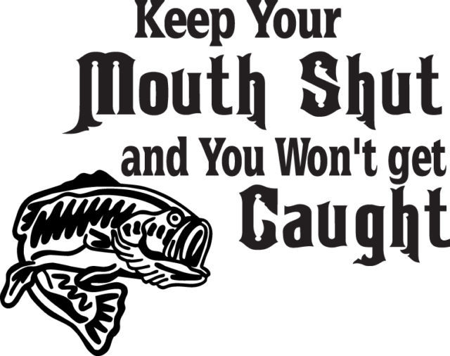 FISH DECAL #FH2/195 KEEP MOUTH SHUT WON'T GET CAUGHT ROD HOOK CAR TRUCK AUTO SUV