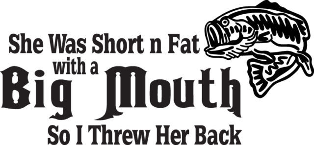 FISH DECAL #FH2/205 SHORT AND FAT THREW HER BACK BIG MOUTH BASS CAR TRUCK AUTO