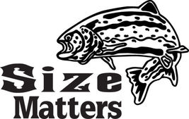 FISH DECAL #FH2/211 SIZE MATTERS TROUT ROD REEL LURE BAIT HOOK CAR TRUCK... - $30.00