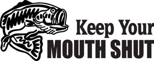FISH DECAL #FH2/216 KEEP YOUR MOUTH SHUT BASS POLE LURE HOOK CAR TRUCK AUTO SUV