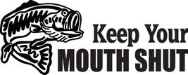 Fish Decal #Fh2/216 Keep Your Mouth Shut Bass Pole Lure Hook Car Truck Auto Suv - $22.00