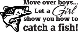 Fish Decal #Fh2/53 Move Over Boys Girl Show You Pole Rod Car Truck Auto Suv Van - $14.99
