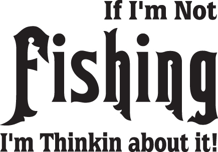 FISH DECAL #FH2/63 IF NOT FISHIN THINKIN ABOUT IT BASS ROD REEL CAR TRUCK AUTO