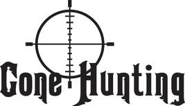 Hunt Decal  #Ht1/143 Gone Hunting Moose Elk Deer Duck Geese Bear Car Truck Auto - $14.75