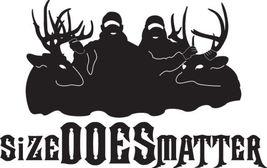 Hunt Decal #Ht1/162 Size Does Matter Deer Elk Moose Antlers Rifle Shotgun Car  - $14.75