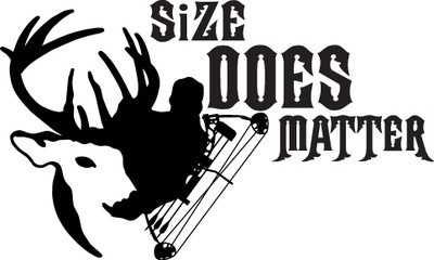 HUNT DECAL #HT1/165 SIZE DOES MATTER DEER ELK MOOSE BOW ARCHERY CAR TRUCK AUTO