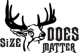 HUNT DECAL #HT1/171 SIZE DOES MATTER DEER ELK MOOSE ANTLERS HORN RIFLE C... - $14.75