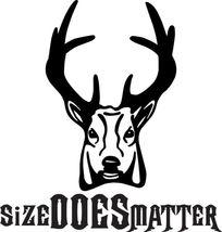 Hunt Decal #Ht1/174 Size Does Matter Deer Elk Moose Antlers Bow Car Truck Suv - $14.75