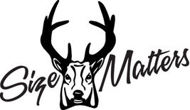 HUNT DECAL #HT1/176 SIZE MATTERS DEER ELK SHOOT RIFLE CAR TRUCK AUTO SUV... - $13.75