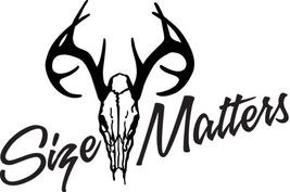 HUNT DECAL #HT1/179 SIZE MATTERS DEER SKULL ELK RIFLE SHOTGUN CAR TRUCK ... - $14.75