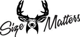 Hunt Decal #Ht1/181 Size Matters Deer Elk Shotgun Rifle Car Truck Bow  Car Truck - $11.00