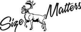 HUNT DECAL #HT1/183 SIZE MATTERS CARIBOU DEER A... - $11.00