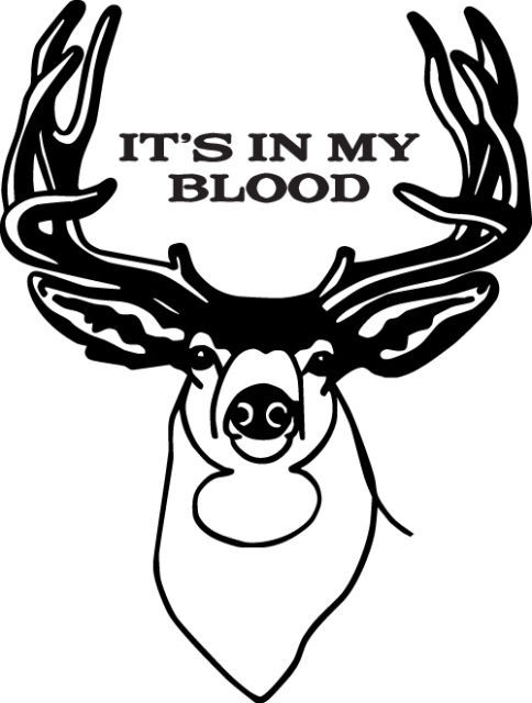 HUNT DECAL #HT1/192 IT'S IN MY BLOOD DEER RACK  HORNS SHOOT RIFLE CAR TRUCK AUTO